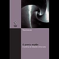 O poeta-espião: a antilírica de Sebastião Uchoa Leite