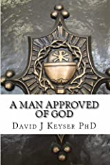 A Man Approved Of God Kindle Edition