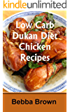 Dukan Diet Chicken Recipes: 25+ Low Carb Chicken Recipes for Attack and Cruise Phase (Dukan Diet Recipes Book 1)
