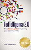 FedTelligence 2.0: The ultimate guide to mastering your federal benefits (English Edition)