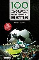 100 Motivos Para Ser Del Betis: 12 (Cien X