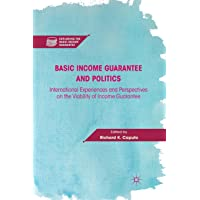 Basic Income Guarantee and Politics: International Experiences and Perspectives on the Viability of Income Guarantee