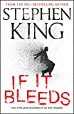 If It Bleeds: four irresistible new stories from the master, including the standalone sequel to THE OUTSIDER