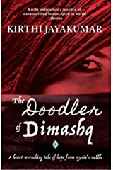 The Doodler of Dimashq: A Heart Wrenching Tale of Hope From Syria's Rubble Kindle Edition