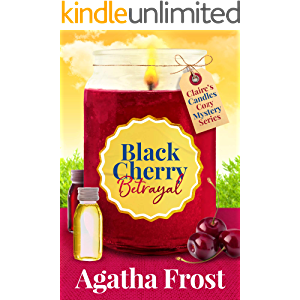 Black Cherry Betrayal: A Cozy Murder Mystery (Claire's Candles Cozy Mystery Book 2)