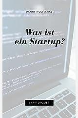 Was ist ein Startup? (Entdecke deinen StartupGeist 4) (German Edition) Kindle Edition