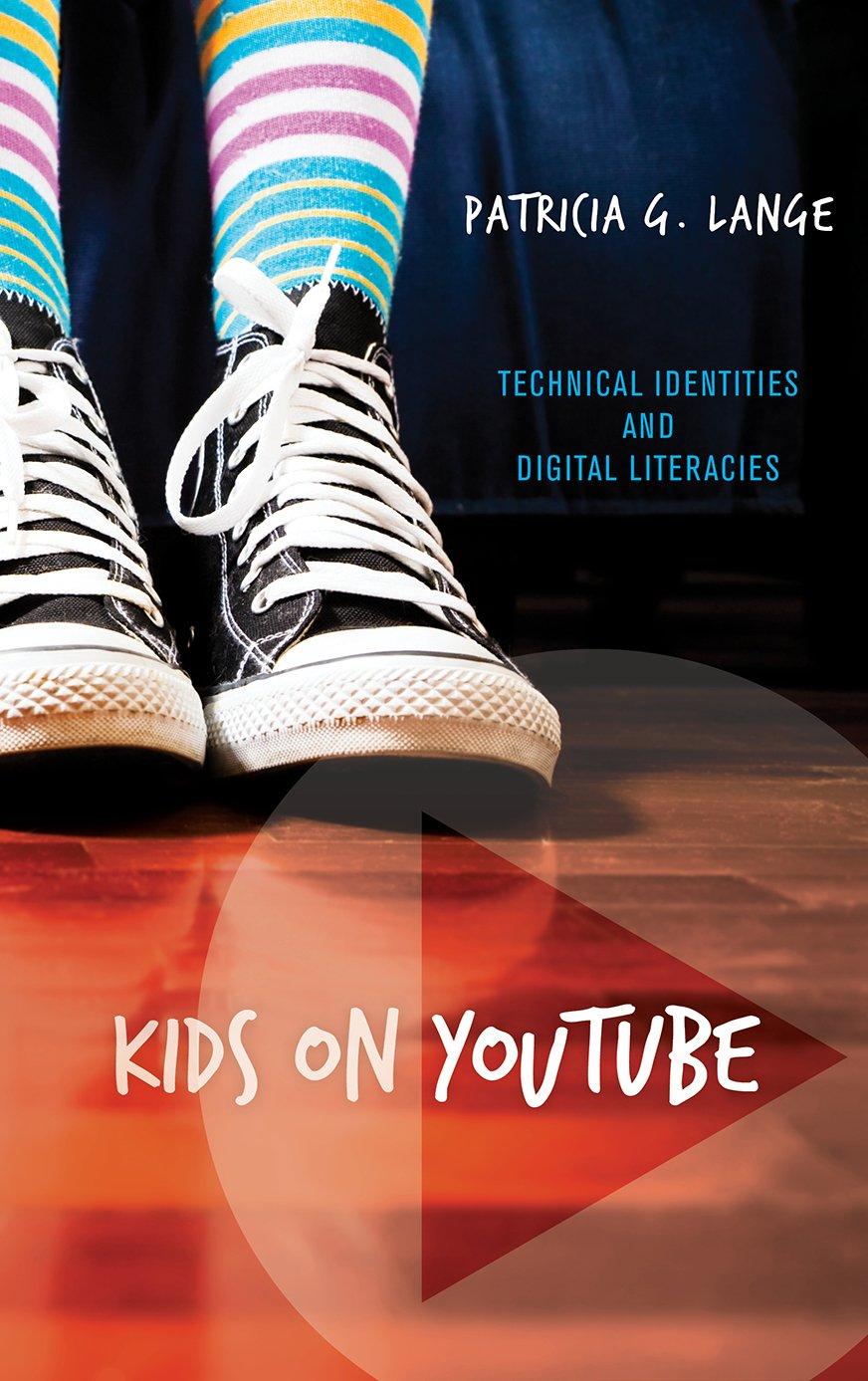 Kids on YouTube: Technical Identities and Digital Literacies: Amazon.es: Patricia G Lange: Libros en idiomas extranjeros