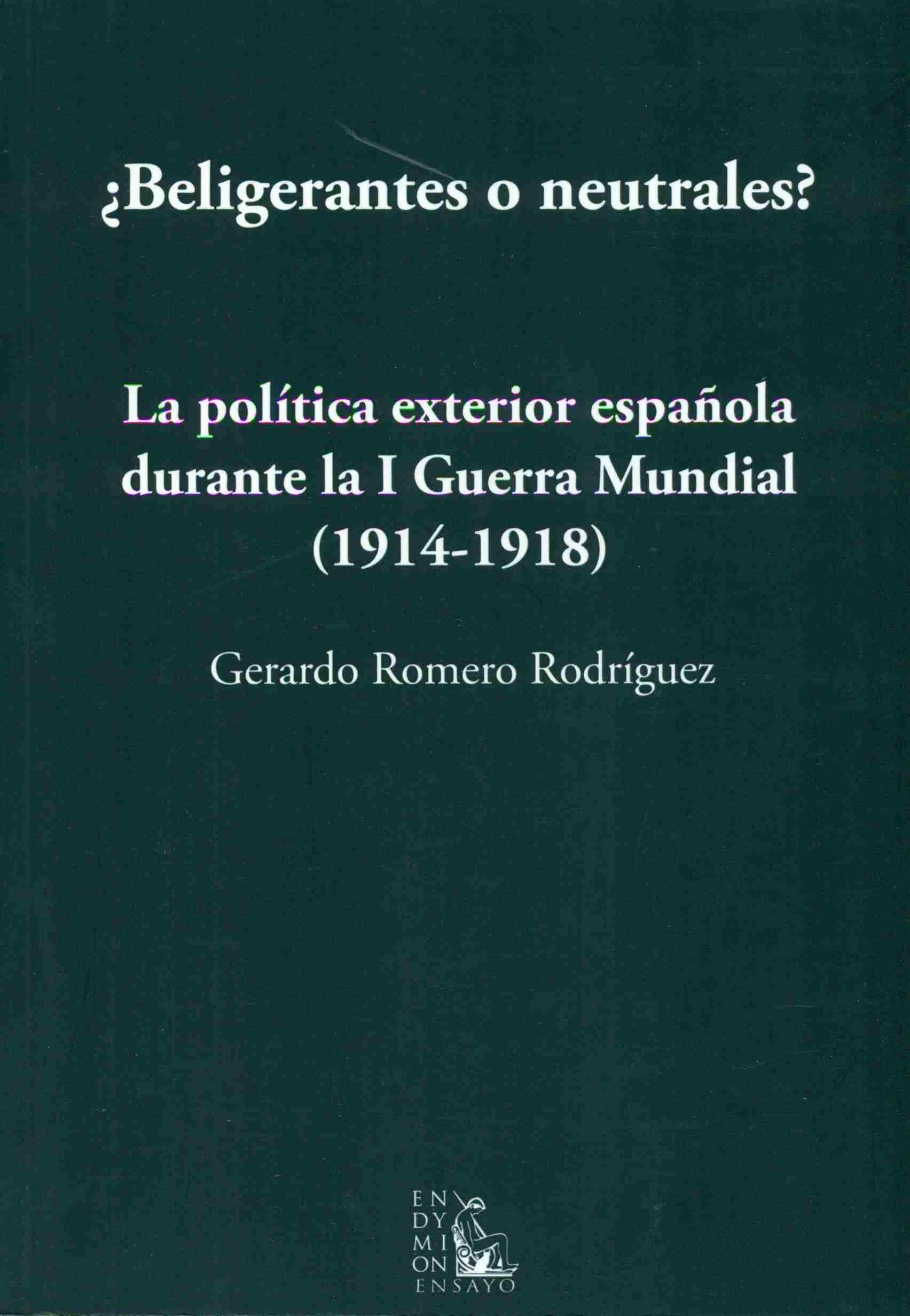 Beligerantes o neutrales?: La política exterior española durante ...