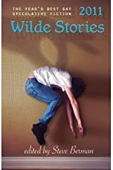 Wilde Stories 2011: The Year's Best Gay Speculative Fiction Kindle Edition