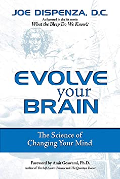Evolve Your Brain The Science of Changing Your Mind