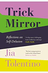 Trick Mirror : Reflections on Self-Delusion Paperback