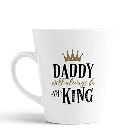 Buy Ikraft Daddy Will Always Be My King Quotes Conical Coffee Mug