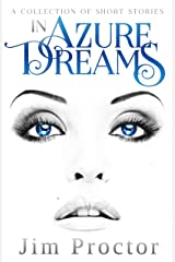 In Azure Dreams Kindle Edition