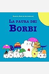 La paura dei Borbi: Gestire le emozioni (Italian Edition) Kindle Edition