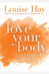 Love Your Body Kindle Edition