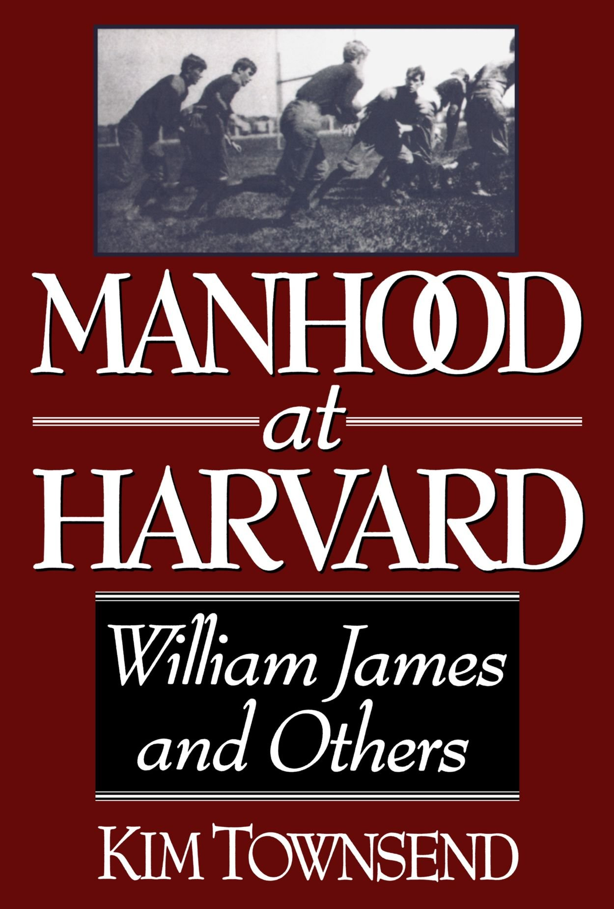 Buy Manhood at Harvard: William James and Others Book Online at Low Prices  in India | Manhood at Harvard: William James and Others Reviews & Ratings  ...