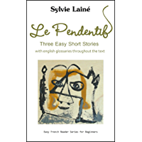 Le Pendentif: Three Easy Short Stories (Easy French Reader Series for Beginners t. 1) (French Edition)