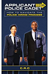Applicant to Police Cadet: How to navigate the Police hiring process Paperback