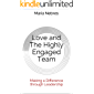 Love and The Highly Engaged Team: Making a Difference through Leadership