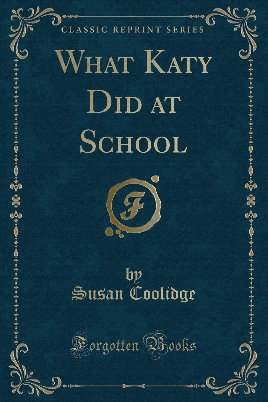 What Katy Did at School (Classic Reprint) PDF