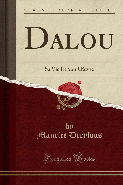 Download Dalou: Sa Vie Et Son Œuvre (Classic Reprint) (French Edition) PDF