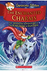 Geronimo Stilton and the Kingdom of Fantasy #7: The Enchanted Charms Hardcover