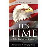 IT'S TIME TO TAKE BACK OUR COUNTRY: A Prayer Guide to Changing History