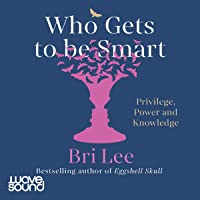 Who Gets to Be Smart