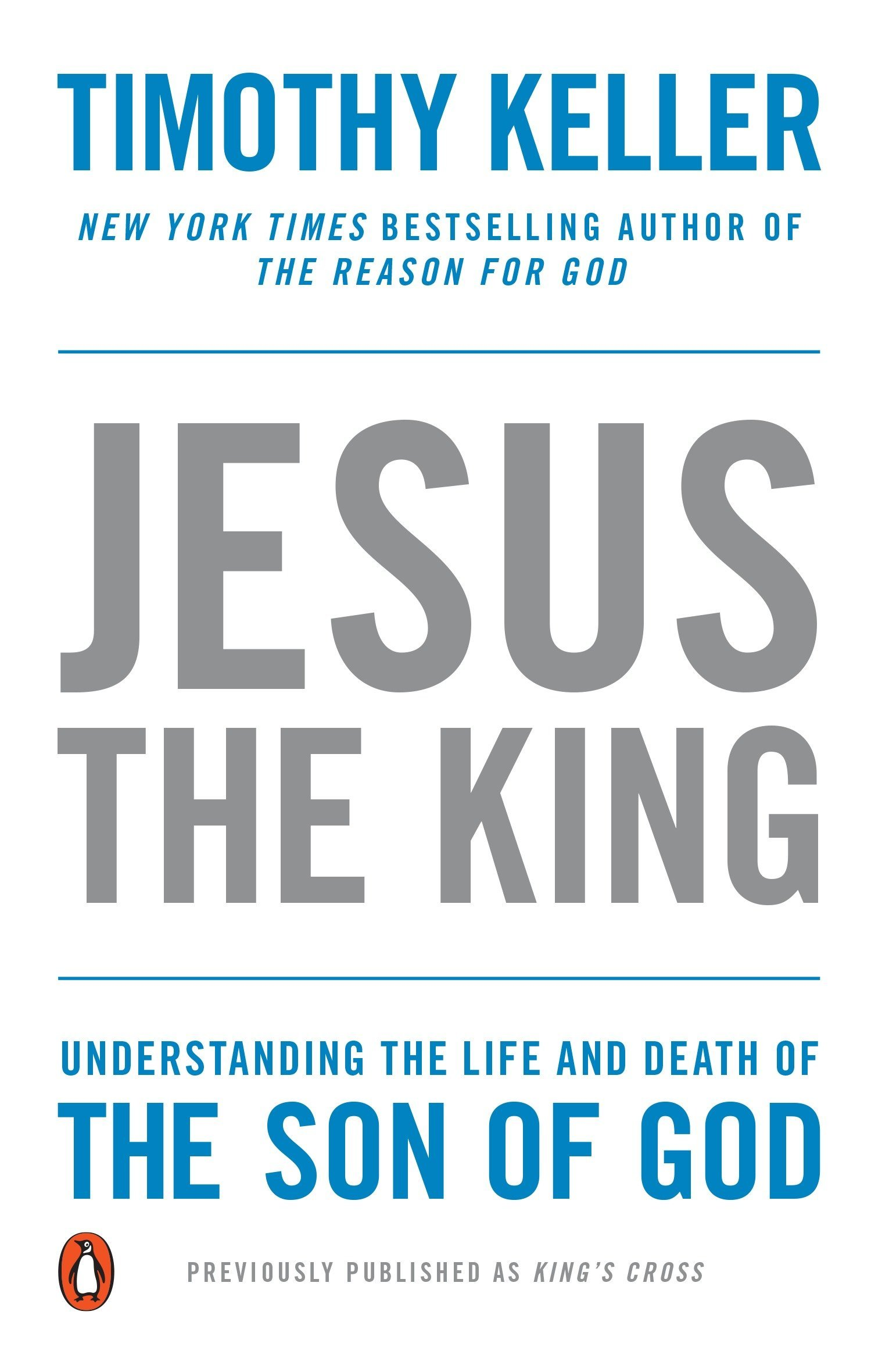 Jesus The King  Understanding The Life And Death Of The Son Of God