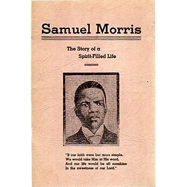 Samuel Morris - The Story of a Spirit-Filled Life
