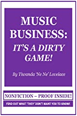 Music Business: It's A Dirty Game! Kindle Edition