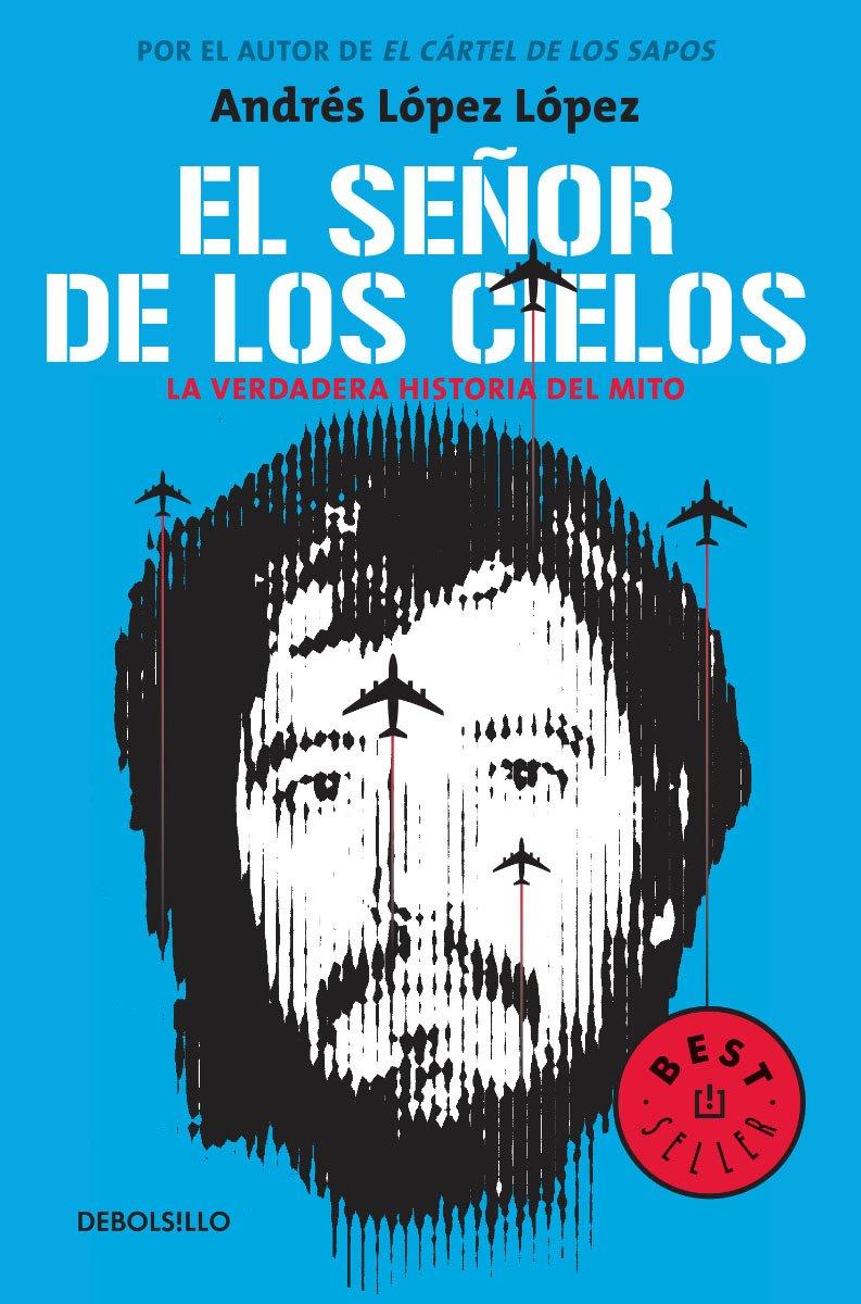 Senor de los cielos, El: Amazon.es: Andres Lopez Lopez: Libros
