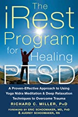 The iRest Program for Healing PTSD: A Proven-Effective Approach to Using Yoga Nidra Meditation and Deep Relaxation Techniques to Overcome Trauma Paperback