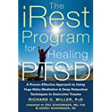 The iRest Program for Healing PTSD: A Proven-Effective Approach to Using Yoga Nidra Meditation and Deep Relaxation Techniques