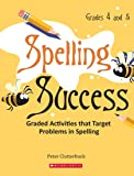 Spelling Success : Graded Activities That Target Problems In Spelling