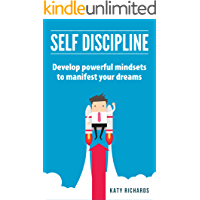Self Discipline: Develop powerful mindsets to manifest your dreams