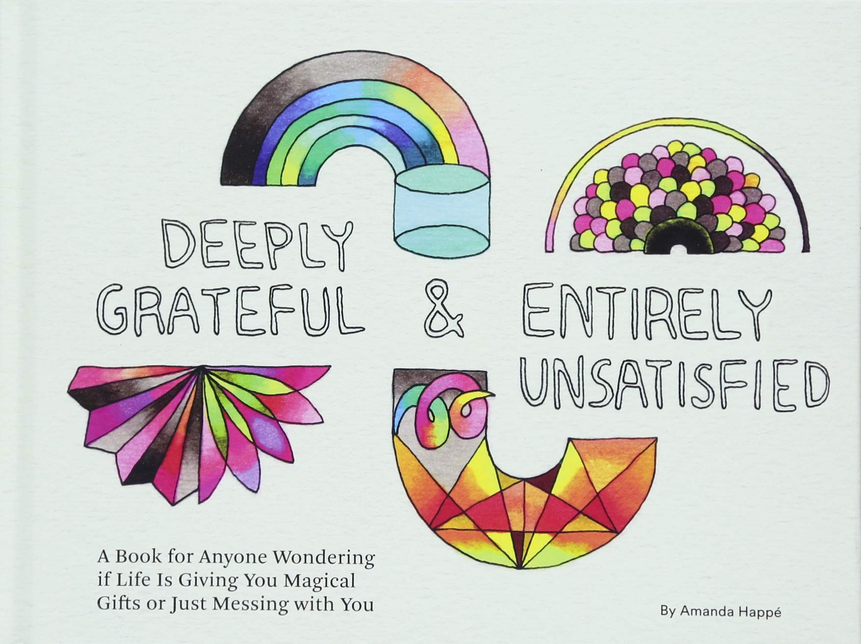 50aa6a413d2da Deeply Grateful & Entirely Unsatisfied: A Book for Anyone Wondering ...