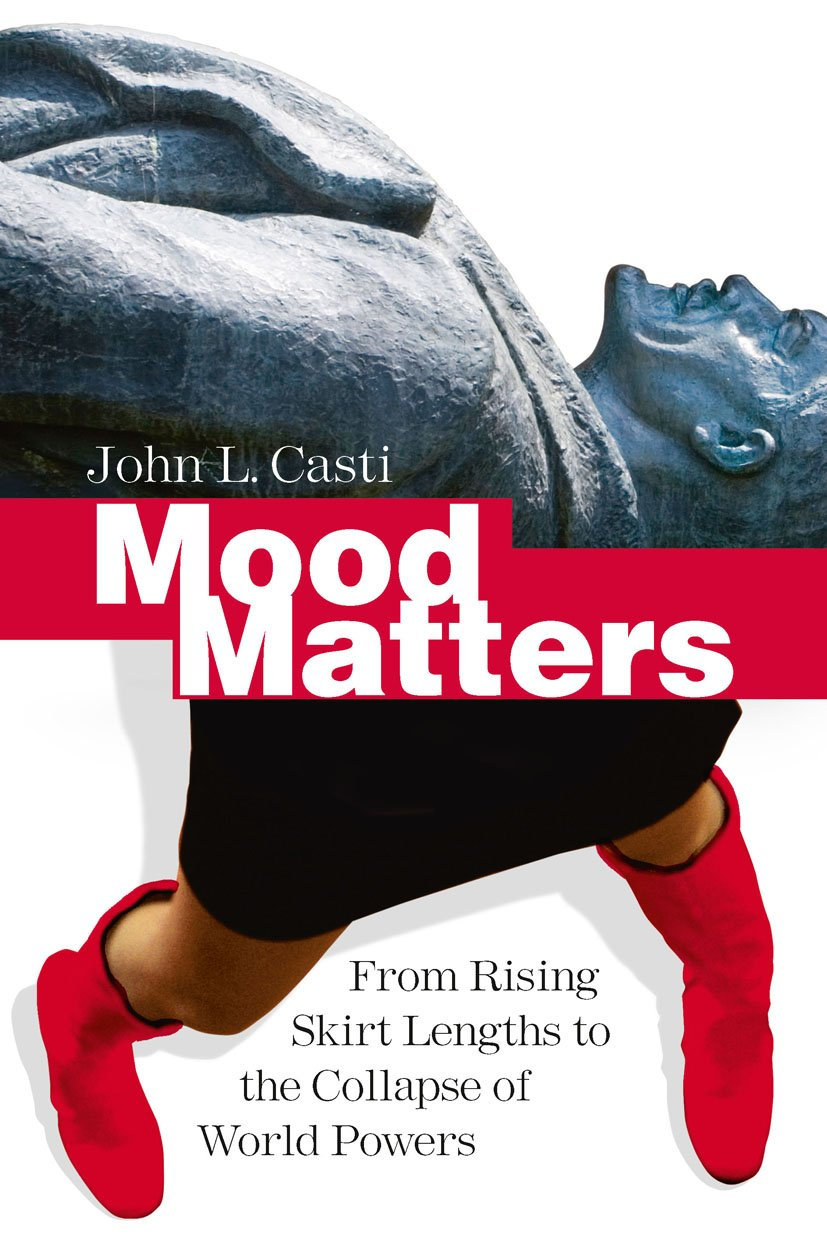 Mood Matters  From Rising Skirt Lengths To The Collapse Of World Powers  English Edition