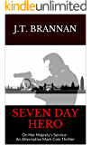 SEVEN DAY HERO: On Her Majesty's Service - An Alternative Mark Cole Thriller