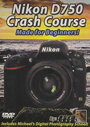 Nikon D750 Crash Course Training Tutorial DVD | Made for