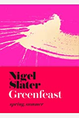Greenfeast: Spring, Summer (Cloth-covered, flexible binding): From the Bestselling Author of Eat: The Little Book of Fast Food Hardcover