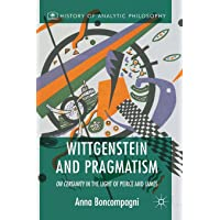 Wittgenstein and Pragmatism: On Certainty in the Light of Peirce and James