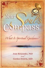 Your Soul's Compass: What Is Spiritual Guidance? Paperback
