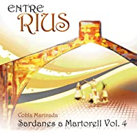 Entre Rius - Sardanes A Martorell - Vol.