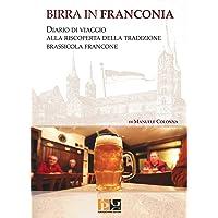 Birra in Franconia. Diario di viaggio alla riscoperta della tradizione brassicola francone