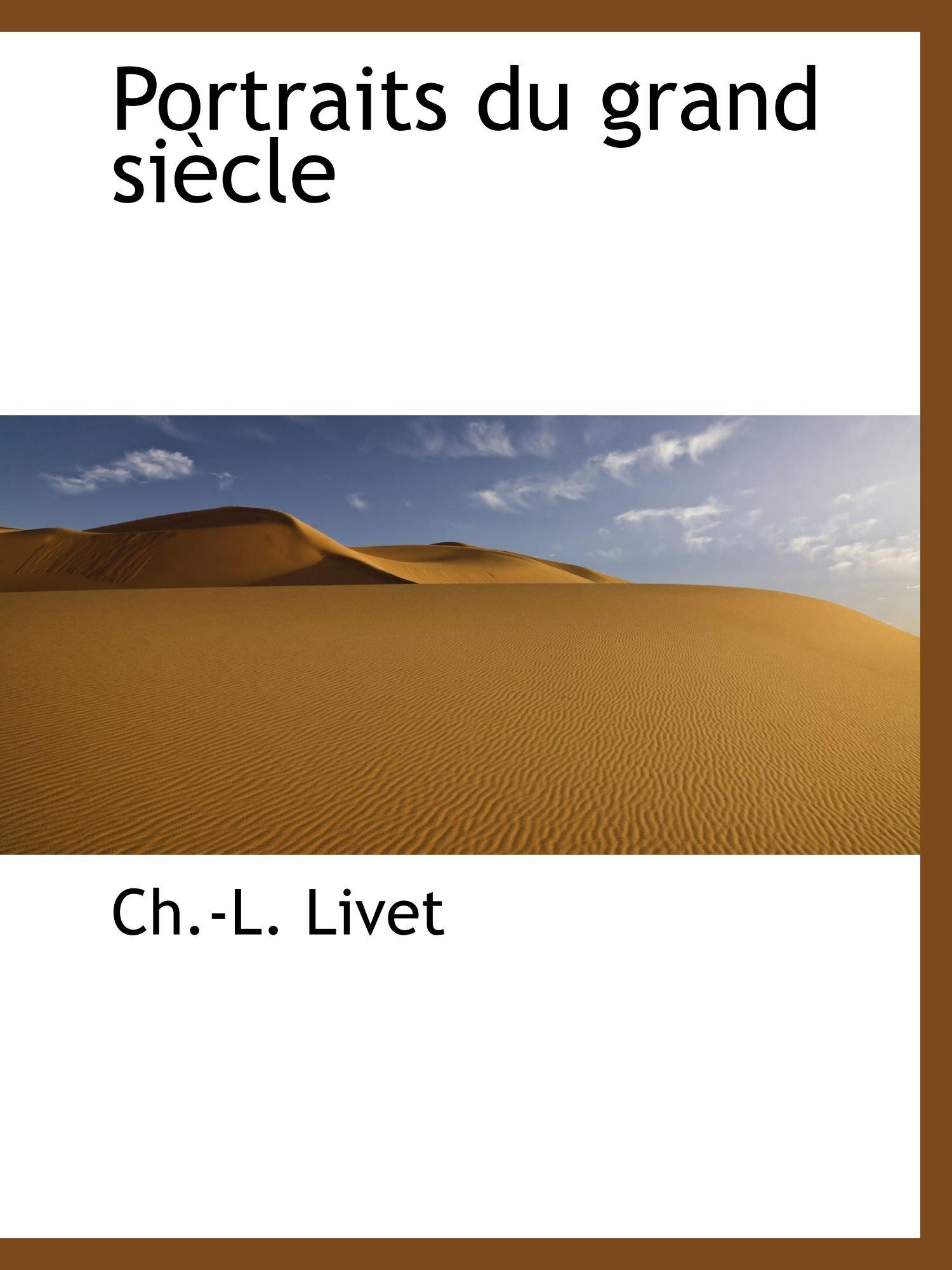 Download Portraits du grand siècle (French Edition) pdf