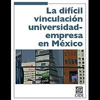 La difícil vinculación universidad-empresa en México (Coyuntura y Ensayo nº 9)