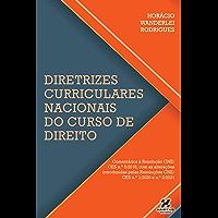DIRETRIZES CURRICULARES NACIONAIS DO CURSO DE DIREITO: comentários à Resolução CNE/CES n.º 5/2018, com as alterações…