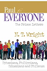 Paul for Everyone: The Prison Letters: Ephesians, Philippians, Colossians, and Philemon (The New Testament for Everyone) Kindle Edition