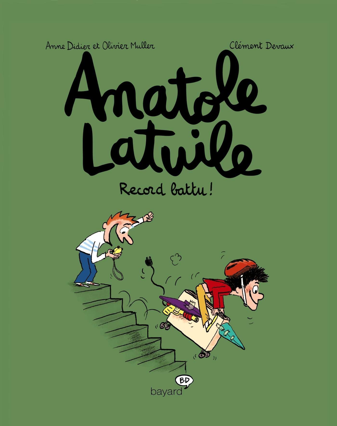 Anatole Latuile, Tome 04: Record battu ! Album – 12 mars 2011 Anne Didier Olivier Muller Clément Devaux BD Kids
